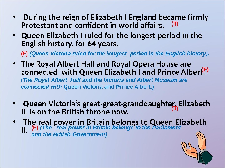 •  During the reign of Elizabeth I England became firmly Protestant and confident in