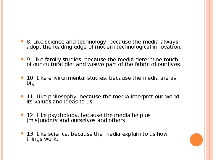 8. Like science and technology, because the media always adopt the leading edge of modern
