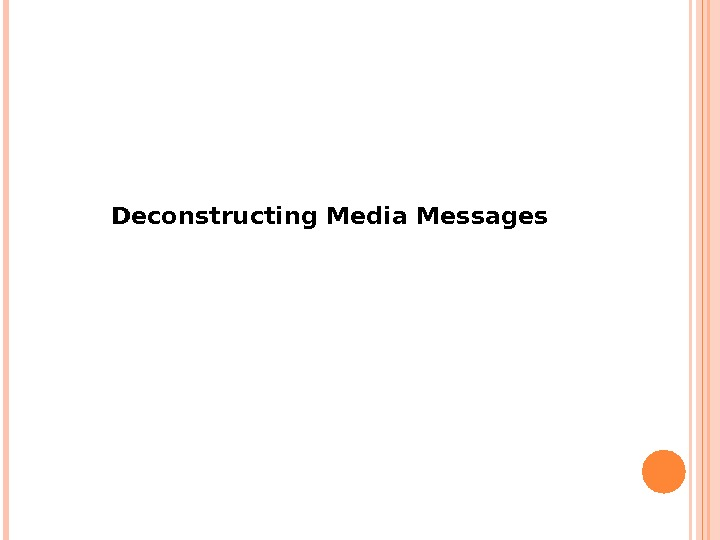 Deconstructing Media Messages