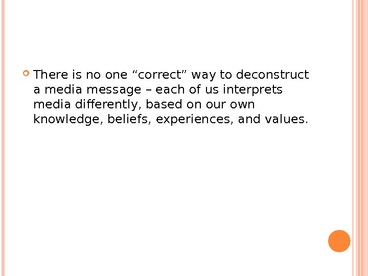 "There is no one ""correct"" way to deconstruct a media message – each of us"