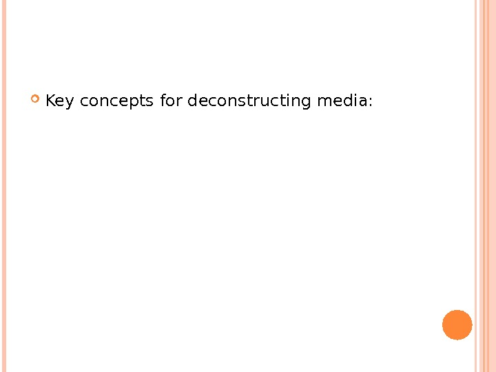 Key concepts for deconstructing media: