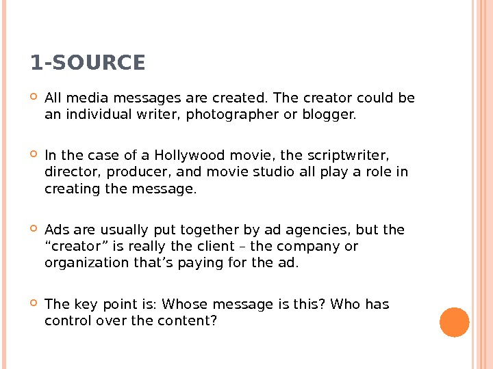 1 -SOURCE All media messages are created. The creator could be an individual writer, photographer or