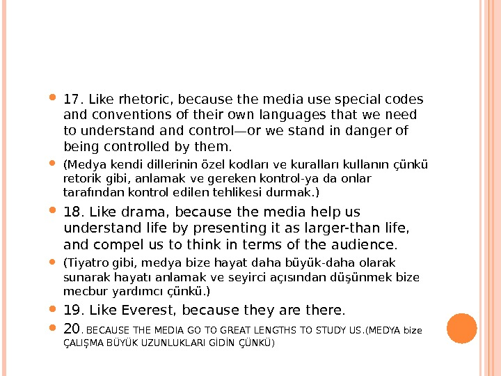 17. Like rhetoric, because the media use special codes and conventions of their own languages