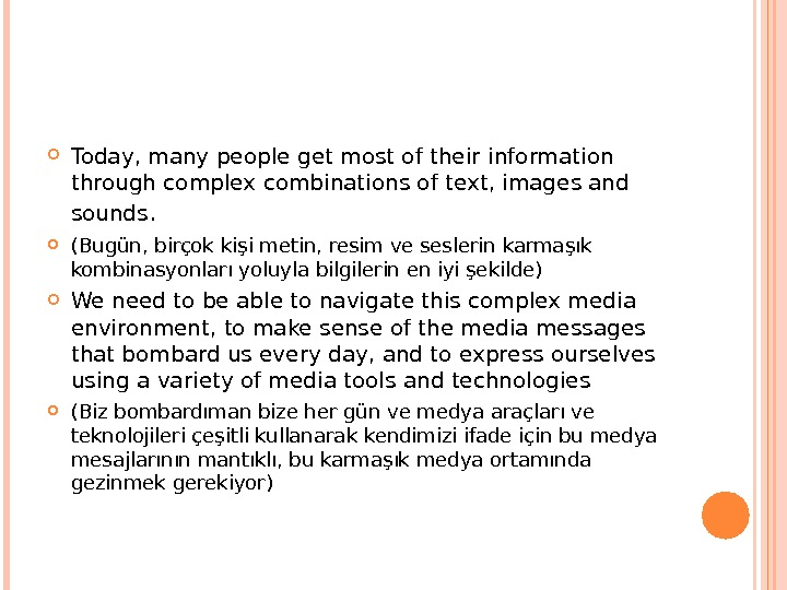 Today, many people get most of their information through complex combinations of text, images and