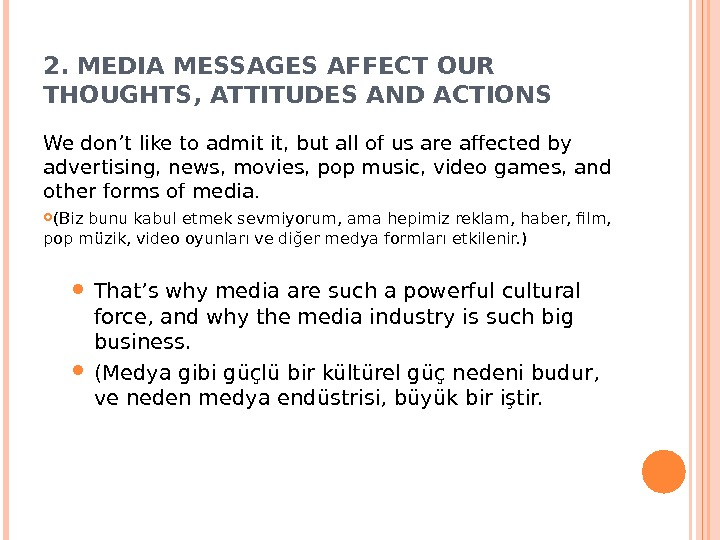 2. MEDIA MESSAGES AFFECT OUR THOUGHTS, ATTITUDES AND ACTIONS We don't like to admit it, but