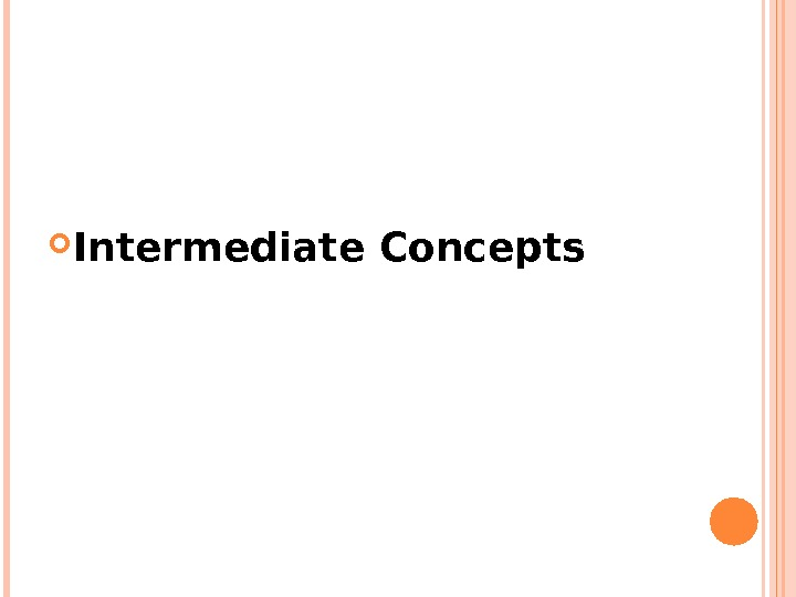 Intermediate Concepts