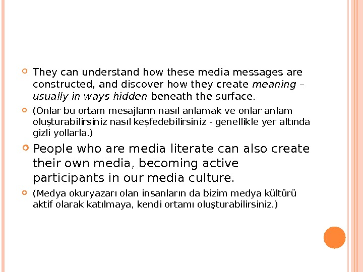 They can understand how these media messages are constructed, and discover how they create meaning