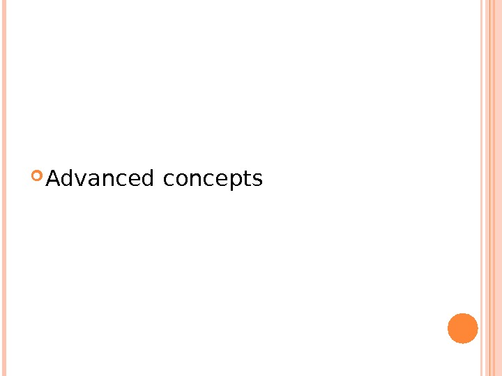 Advanced concepts