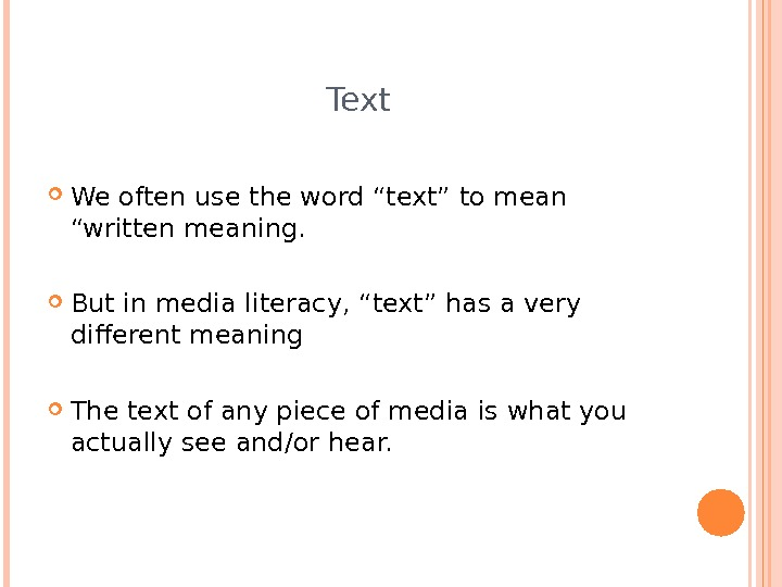 "Text We often use the word ""text"" to mean ""written meaning.  But in media literacy,"