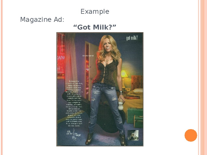 "Example Magazine Ad:     ""Got Milk? """