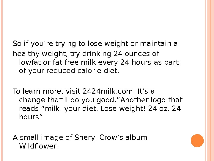 So if you're trying to lose weight or maintain a healthy weight, try drinking 24 ounces
