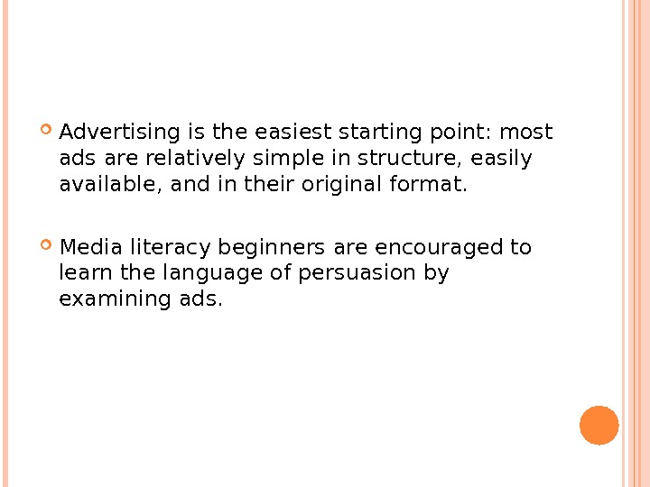 Advertising is the easiest starting point: most ads are relatively simple in structure, easily available,