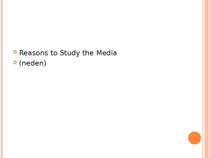Reasons to Study the Media (neden)