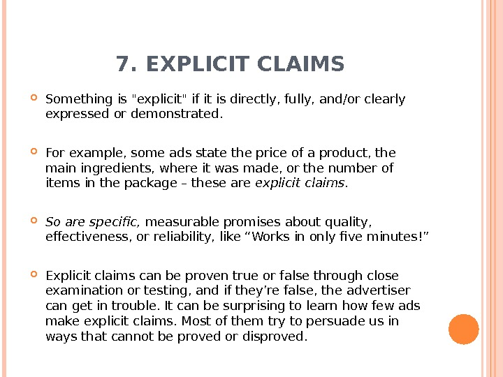 7. EXPLICIT CLAIMS Something is explicit if it is directly, fully, and/or clearly expressed or demonstrated.
