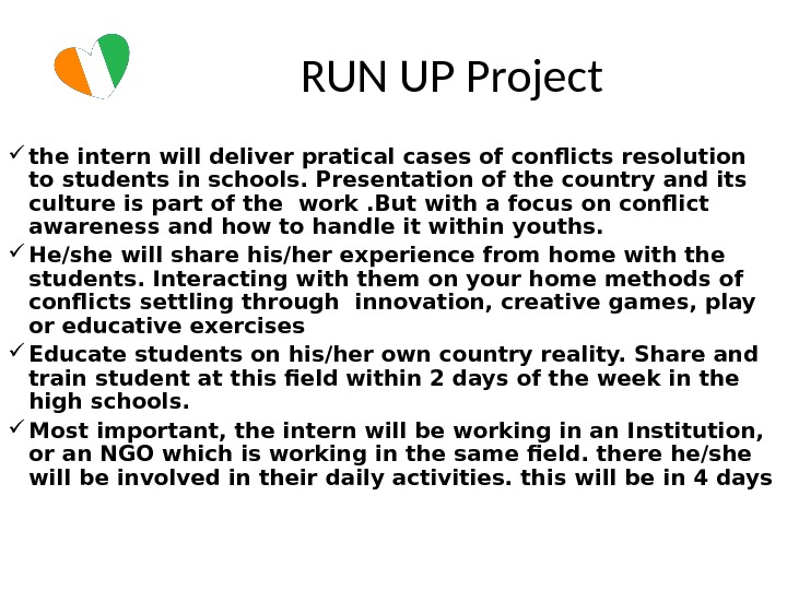 RUN UP Project the intern will deliver pratical cases of conflicts resolution to students in schools.