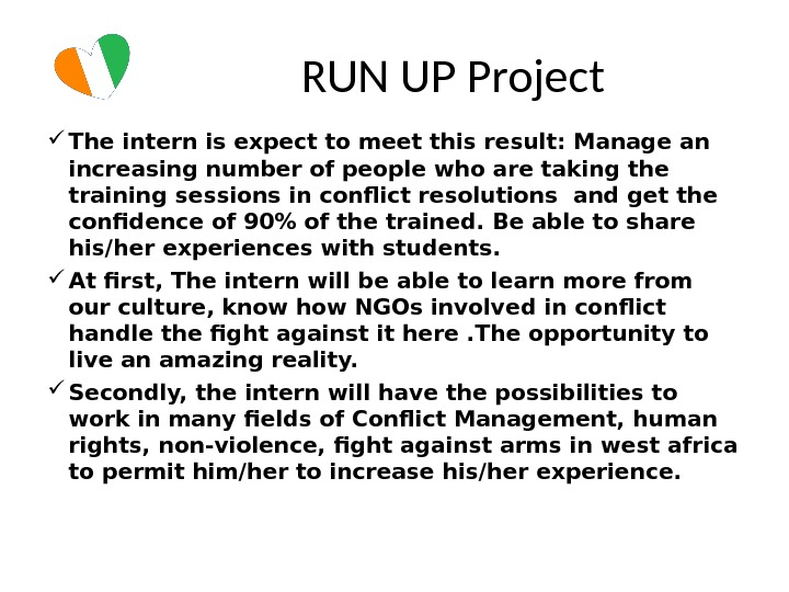 RUN UP Project The intern is expect to meet this result: Manage an increasing number of