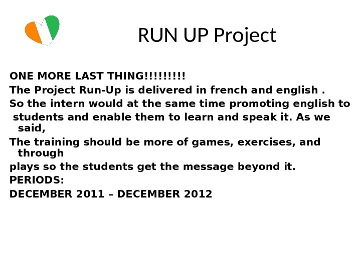 RUN UP Project ONE MORE LAST THING!!!!! The Project Run-Up is delivered in french and english.