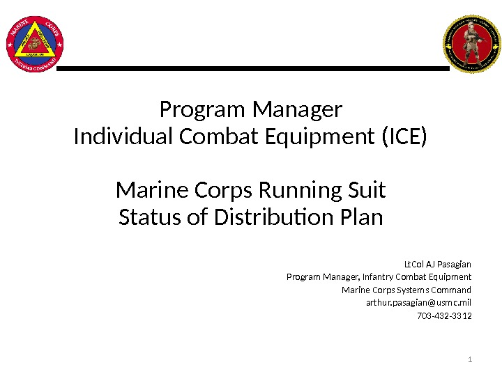 Program Manager Individual Combat Equipment (ICE) Marine Corps Running Suit Status of Distribution Plan Lt. Col