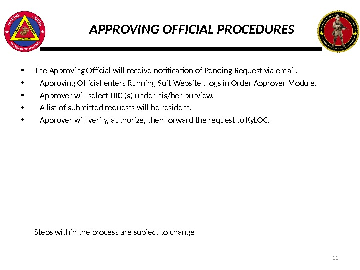 APPROVING OFFICIAL PROCEDURES • The Approving Official will receive notification of Pending Request via email.