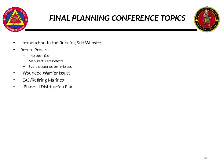 FINAL PLANNING CONFERENCE TOPICS •  Introduction to the Running Suit Website • Return Process –