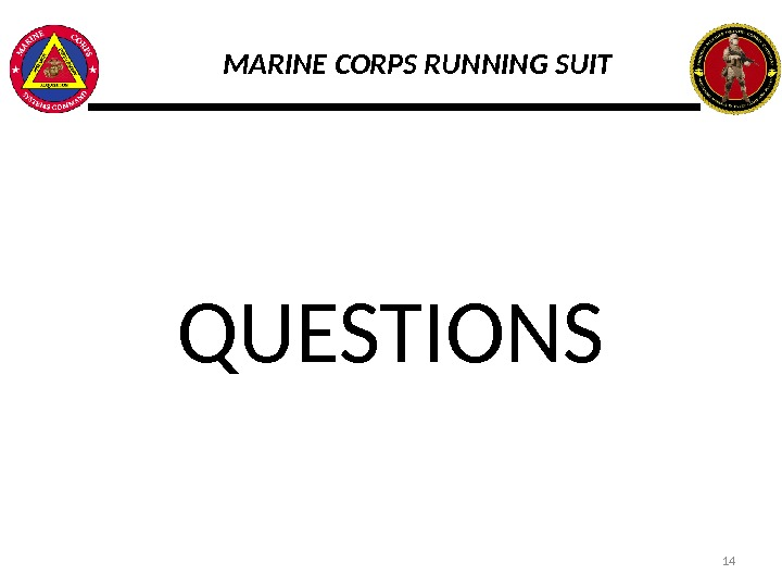 MARINE CORPS RUNNING SUIT QUESTIONS    14