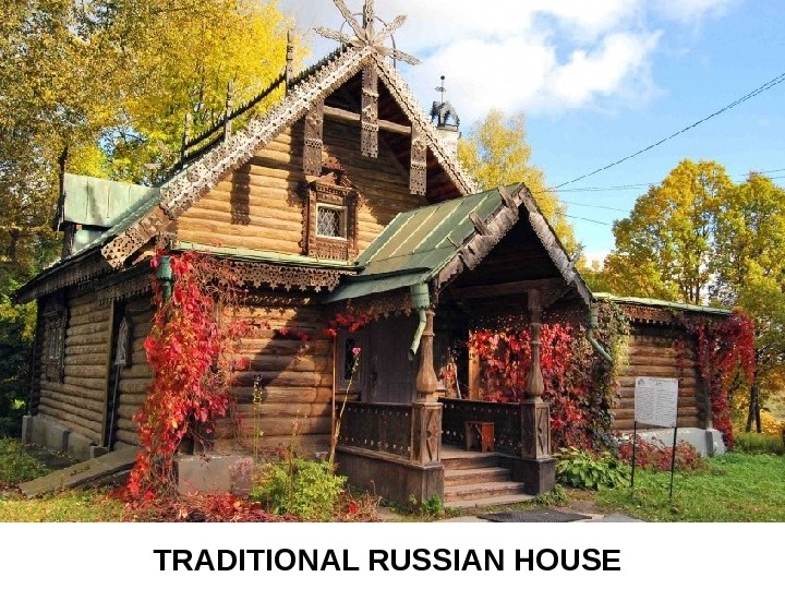 TRADITIONAL RUSSIAN HOUSE