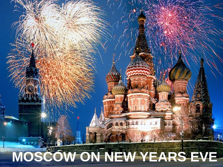 MOSCOW ON NEW YEARS EVE