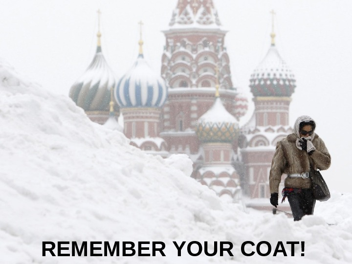 REMEMBER YOUR COAT!