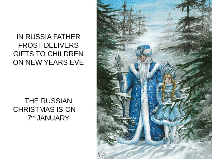 IN RUSSIA FATHER FROST DELIVERS GIFTS TO CHILDREN ON NEW YEARS EVE THE RUSSIAN