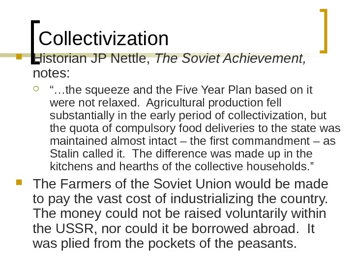 "Collectivization Historian JP Nettle,  The Soviet Achievement, notes:  ""… the squeeze and the Five"