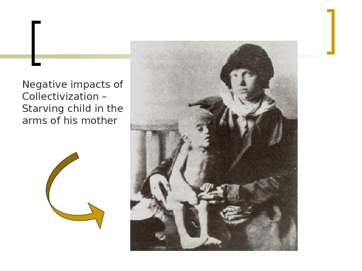 Negative impacts of Collectivization – Starving child in the arms of his mother