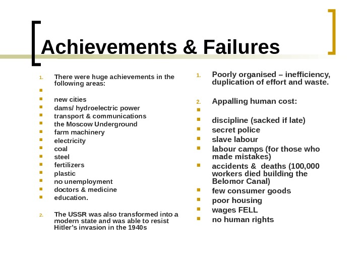 Achievements & Failures 1. There were huge achievements in the following areas:  new cities