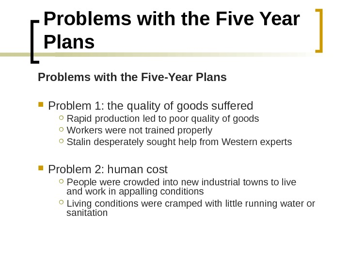 Problems with the Five Year Plans Problems with the Five-Year Plans Problem 1: the quality of