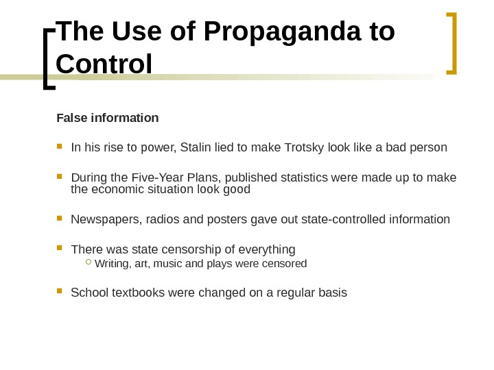 The Use of Propaganda to Control False information In his rise to power, Stalin lied to