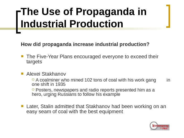 The Use of Propaganda in Industrial Production How did propaganda increase industrial production?  The Five-Year