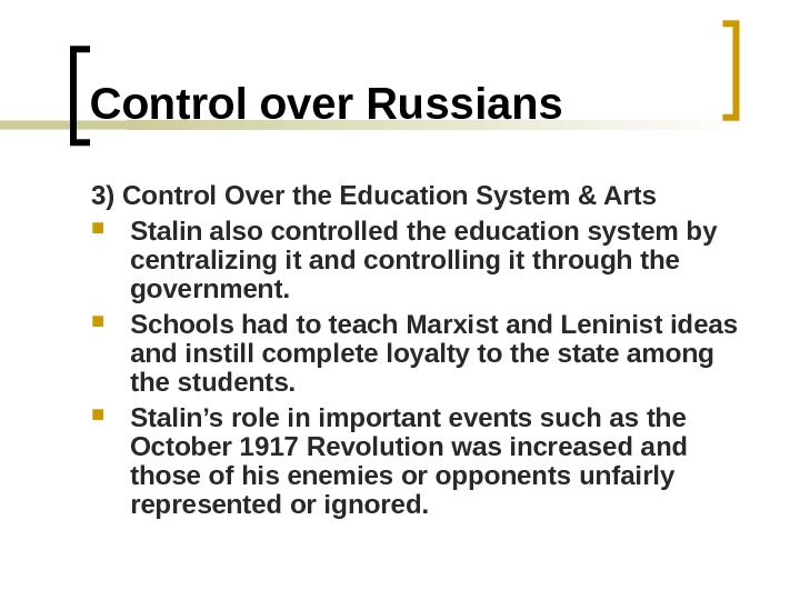 Control over Russians 3) Control Over the Education System & Arts Stalin also controlled the education