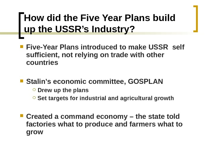 How did the Five Year Plans build up the USSR's Industry?  Five-Year Plans introduced to