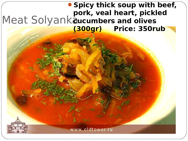 Meat Solyanka  Spicy thick soup with beef,  pork, veal heart, pickled cucumbers and olives