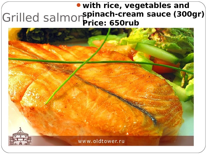 Grilled salmon  with rice, vegetables and spinach-cream sauce  (300 gr)  Price: 650 rub