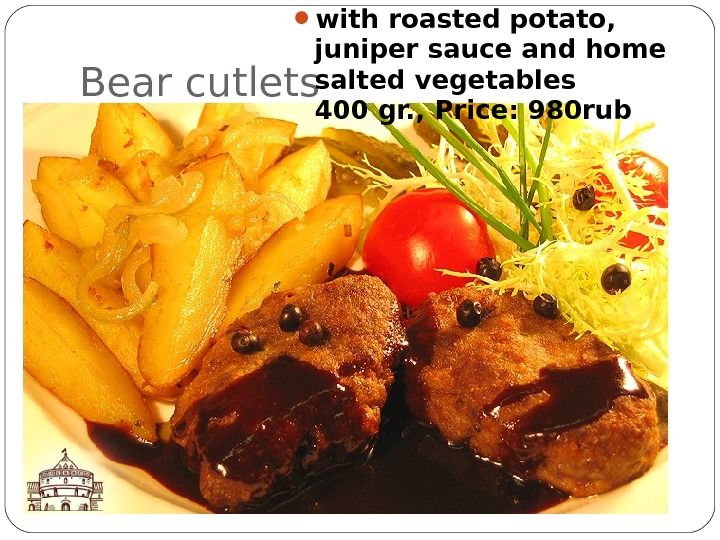 Bear cutlets  with roasted potato,  juniper sauce and home salted vegetables 400 gr. ,