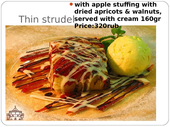 Thin strudel  with apple stuffing with dried apricots & walnuts,  served with cream 160