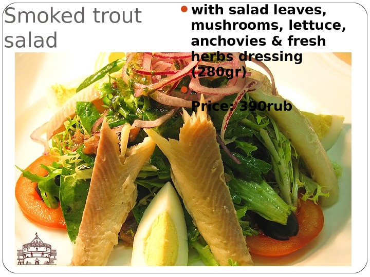 Smoked trout salad  with salad leaves,  mushrooms, lettuce,  anchovies & fresh herbs dressing