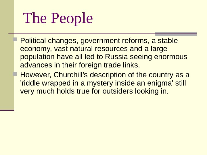 The People Political changes, government reforms, a stable economy, vast natural resources and a large population