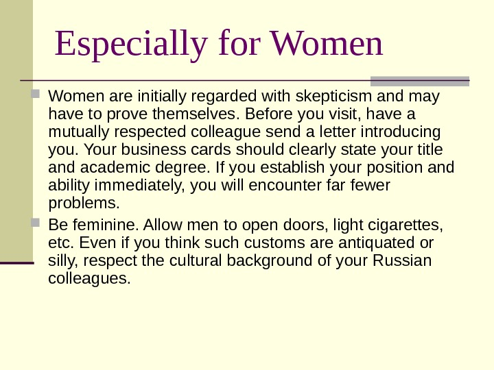 Especially for Women are initially regarded with skepticism and may have to prove themselves. Before you