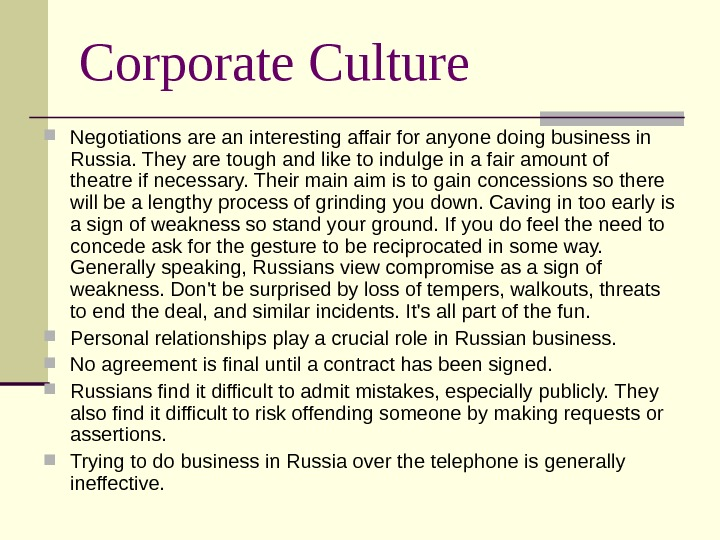 Corporate Culture Negotiations are an interesting affair for anyone doing business in Russia. They are tough