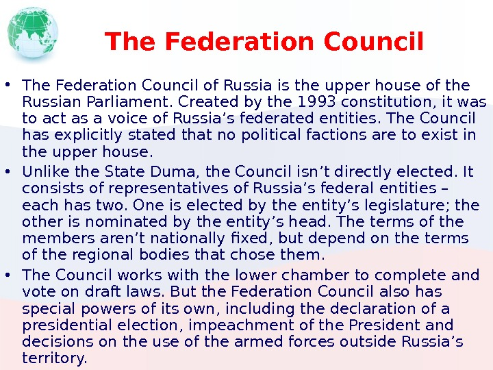 The Federation Council • The Federation Council of Russia is the upper house of the Russian