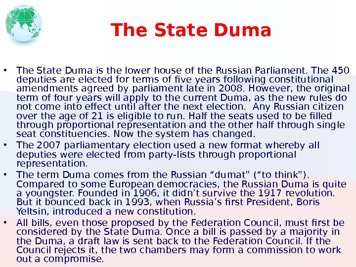 The State Duma • The State Duma is the lower house of the Russian Parliament. The