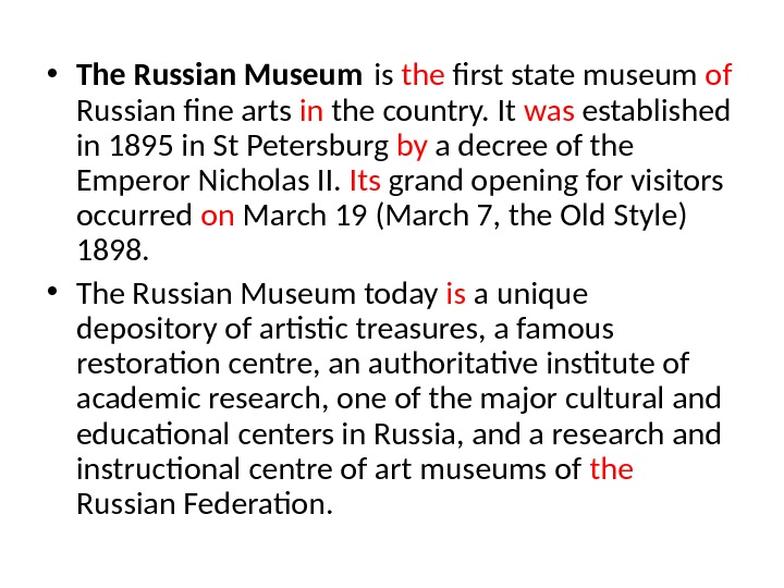 • The Russian Museum is the frst state museum of  Russian fne arts in