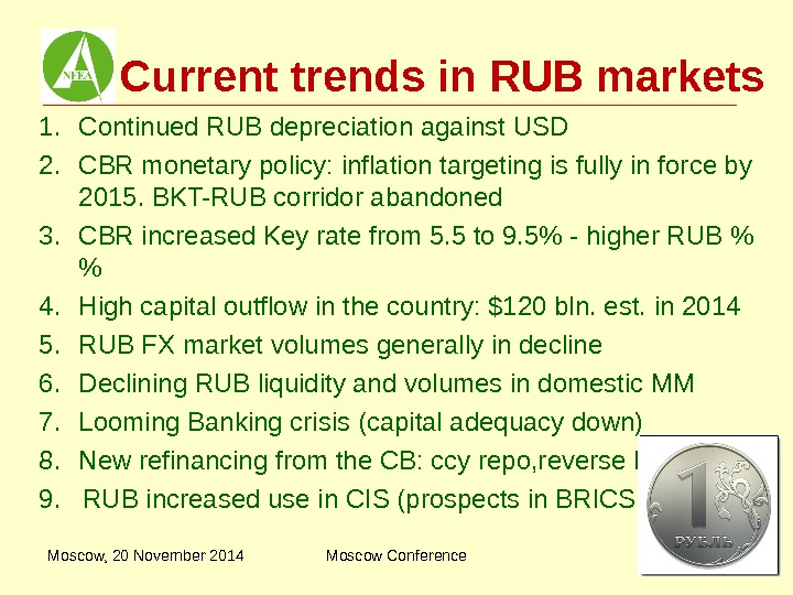 Current trends in RUB markets 1. Continued RUB depreciation against USD 2. CBR monetary