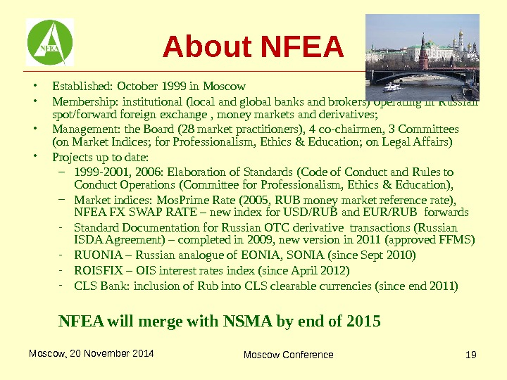 Moscow, 20 November 2014 Moscow Conference 19 About NFEA • Established: October 1999 in Moscow